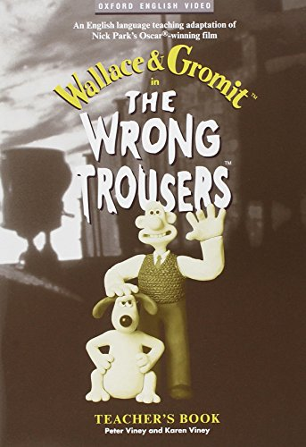 """The Wrong Trousersâ""""¢: Teacher's Book (Oxford English Video)"""