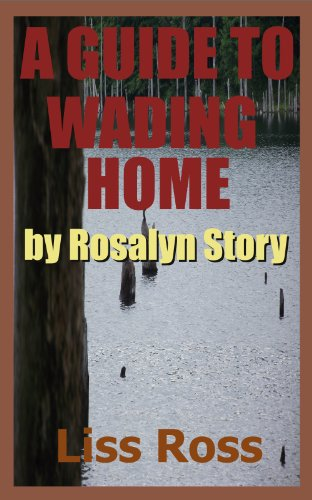 Liss Ross - A Guide to Wading Home by Rosalyn Story (English Edition)