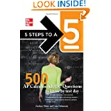 5 Steps to a 5 500 AP Calculus AB/BC Questions to Know by Test Day (5 Steps to a 5 on the Advanced Placement Examinations...