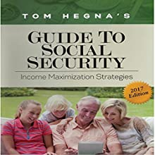 Tom Hegna's Guide to Social Security Audiobook by Tom Hegna Narrated by Tom Hegna