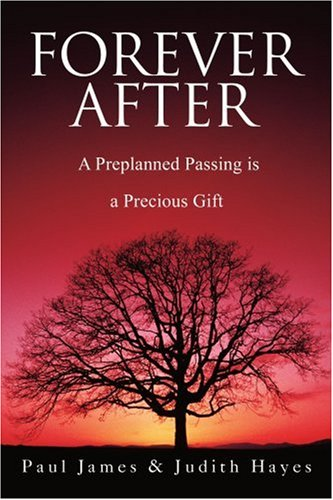 Forever After: A Preplanned Passing Is a Precious Gift