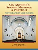 img - for San Antonio's Spanish Missions: A Portrait book / textbook / text book
