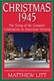 Christmas 1945: The Greatest Celebration in American History