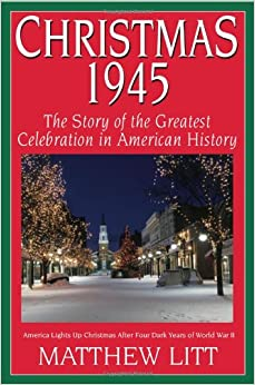 Christmas 1945: The Greatest Celebration in American