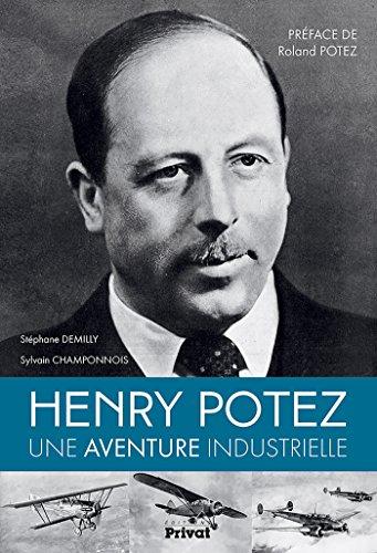 Henry Potez : Une aventure industrielle