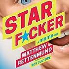 Starf*cker: A Meme-oir Hörbuch von Matthew Rettenmund Gesprochen von: Alex Blue Davis