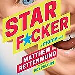 Starf*cker: A Meme-oir | Matthew Rettenmund