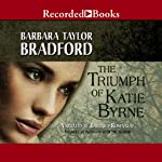 The Triumph of Katie Byrne | Barbara Taylor Bradford
