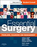 Clive R. G. Quick MB BS(London) FDS FRCS(England) MS(London) MA(Cambridge) Essential Surgery: Problems, Diagnosis and Management With STUDENT CONSULT Online Access, 5e