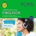 PONS Audiotraining Plus - Englisch: Für Anfänger und Fortgeschrittene Hörbuch von Majka Dischler Gesprochen von: Gillian Bathmaker, Debby Böhm, Mark Borrill, Susie Hare, James Heffernan, Kathrin Hildebrand