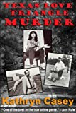 Texas Love Triangle Murder