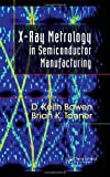 img - for X-Ray Metrology in Semiconductor Manufacturing book / textbook / text book