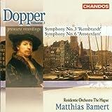 Dopper : Symphony no 3, Rembrandt, Symphony no 6, Amsterdam