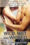 img - for Wild, Wet and Wicked (Whispering Cove) book / textbook / text book