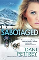 Sabotaged (Alaskan Courage) (Volume 5)