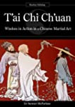 T'ai Chi Ch'uan: Wisdom in Action in...