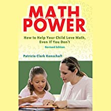 Math Power: How to Help Your Child Love Math, Even If You Don't (       UNABRIDGED) by Patricia Clark Kenschaft Narrated by Laurel Lefkow