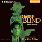 Flying Blind: Nathan Heller, Book 9 (       UNABRIDGED) by Max Allan Collins Narrated by Dan John Miller