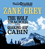 The Wolf Tracker and Quaking-Asp Cabin