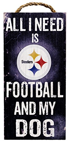 NFL Pittsburgh Steelers 6x12 'All I Need is Football and My Dog' Wooden Sign