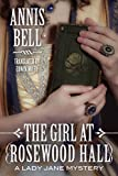 The Girl at Rosewood Hall (A Lady Jane Mystery)