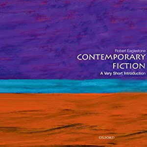 Contemporary Fiction: A Very Short Introduction | [Robert Eaglestone]
