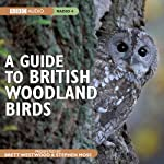 A Guide to British Woodland Birds | Stephen Moss