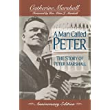 A Man Called Peter: The Story of Peter Marshall ~ Catherine Marshall
