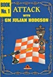img - for Attack with GM Julian Hodgson book / textbook / text book