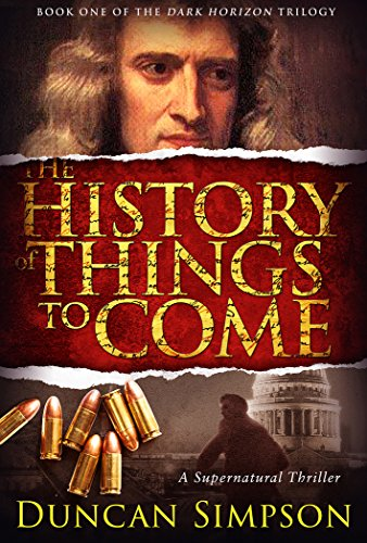 Caught in the crosshairs of two sadistic hitmen, Investigator Vincent Blake is propelled into a breathtaking race through London and its dark historical secrets.  THE HISTORY OF THINGS TO COME: A Supernatural Thriller by Duncan Simpson