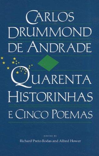 Quarenta Historinhas e Cinco Poemas (Portuguese and...