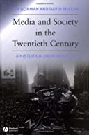 Media and Society in the Twentieth Century: A Historical Introduction by Gorman