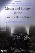 Media and Society into the 21st Century A Historical Introduction by Lyn Gorman