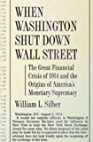 When Washington shut down Wall Street:the great financial crisis of 1914 and the origins of America
