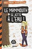 Le mammouth se jette � l'eau !