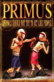 Primus:Animals Should Not Try/ [Import]