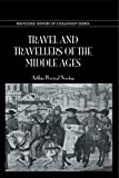 Travel & Travellers Middle Ages (History of Civilization) (0710309090) by Newton