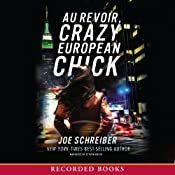 Au Revoir, Crazy European Chick | [Joe Schreiber]