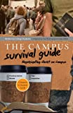 img - for Campus Survival Guide: Representing Christ on Campus book / textbook / text book