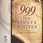 999. Den sidste vogter | Carlo A. Martigli
