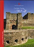 Henry Summerson Carlisle Castle (English Heritage Guidebooks)