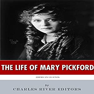 American Legends: The Life of Mary Pickford Audiobook