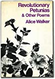 Revolutionary Petunias & Other Poems (0151770905) by Walker, Alice