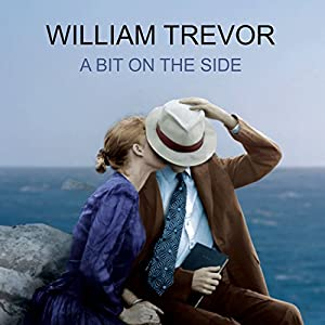A Bit on the Side | [William Trevor]