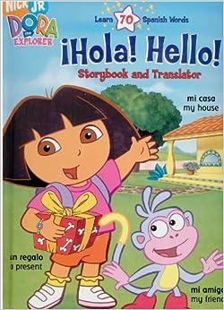 Dora the Explorer !Hola! !Hola! Story Book and Translator (Nick Jr