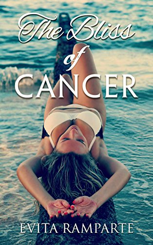 The Bliss of Cancer by Evita Ramparte