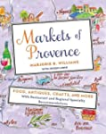 Markets of Provence: Food, Antiques,...