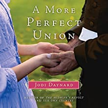 A More Perfect Union: A Novel Audiobook by Jodi Daynard Narrated by Marcus Stewart