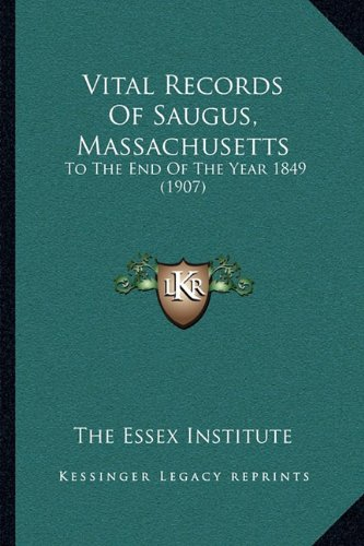 Vital Records of Saugus, Massachusetts: To the End of the Year 1849 (1907)