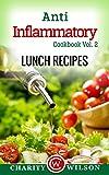 ANTI-INFLAMMATORY DIET: Vol. 2 Lunch Recipes (Anti-Inflammatory Cookbook) (Anti-Inflammatory Recipes)